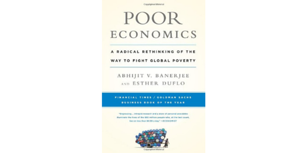 """the struggles to save in the book poor economics by abhijit banerjee and esther duflo & duflo, e (2012) poor economics:  banerjee and duflo think that """"the poor should save  economics"""" written by abhijit v banerjee and esther duflo,."""
